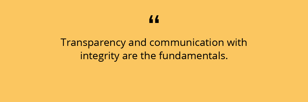 Transparency and communication with integrity and the fundamentals