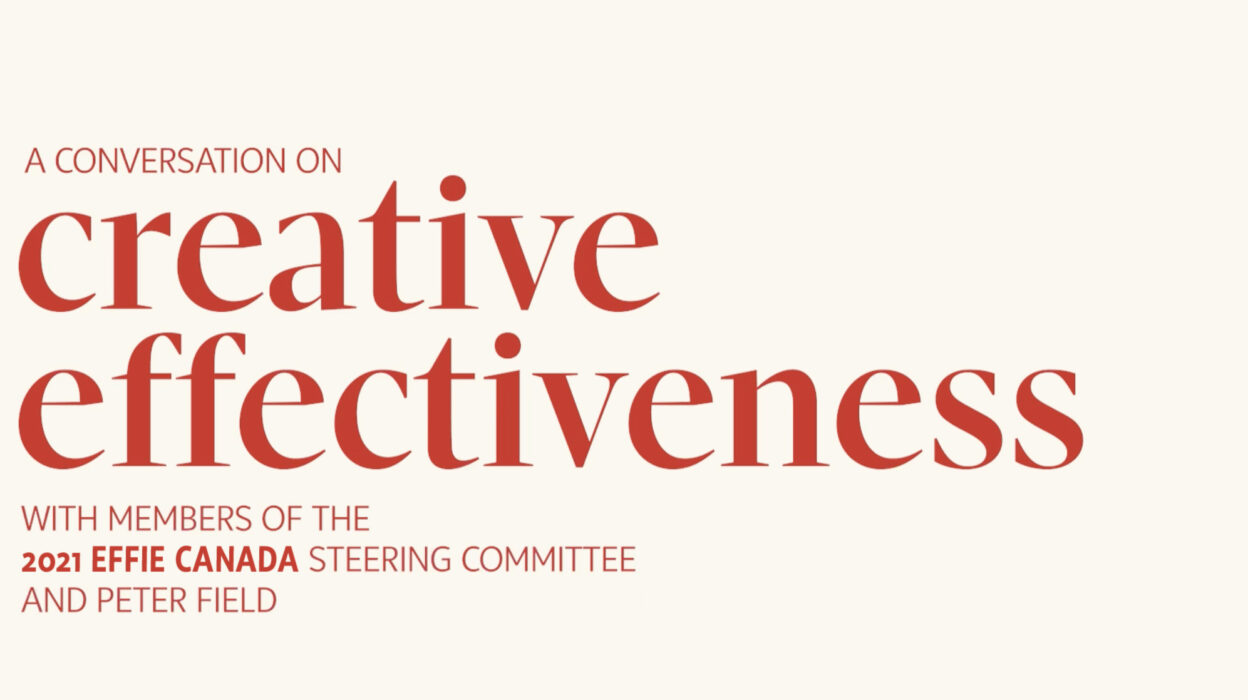 Effie Canada Creative Effectiveness 2021